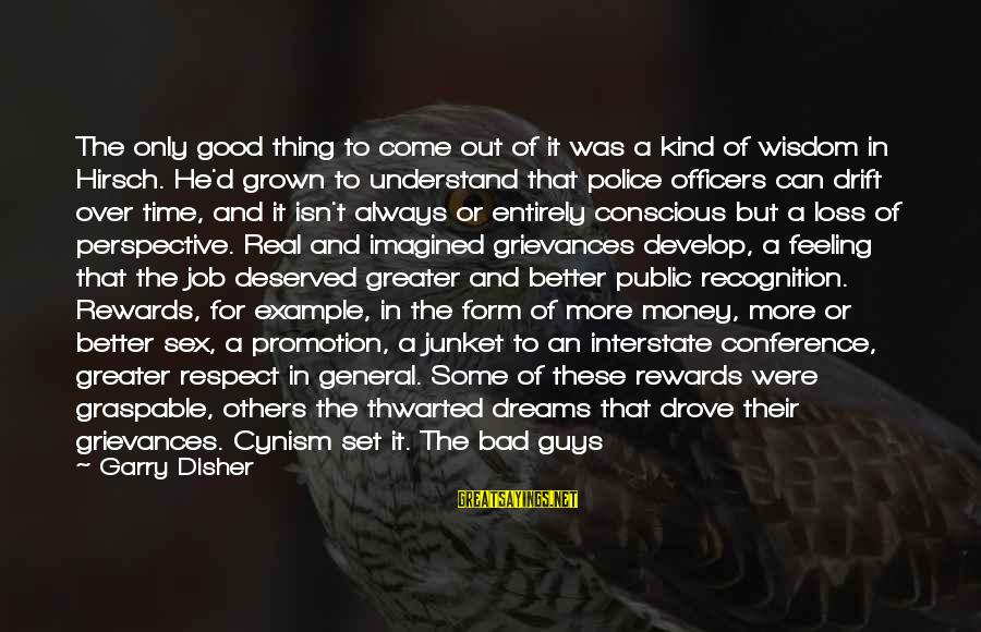 Disher Sayings By Garry Disher: The only good thing to come out of it was a kind of wisdom in