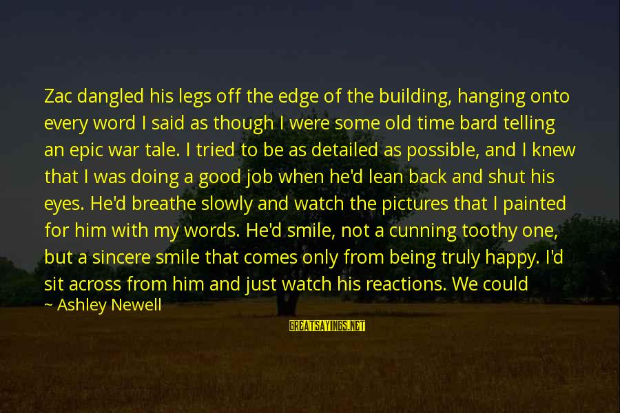 Dislike My Job Sayings By Ashley Newell: Zac dangled his legs off the edge of the building, hanging onto every word I