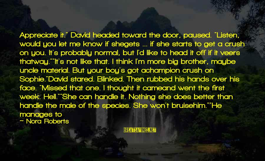 """Disney Villain Sayings By Nora Roberts: Appreciate it."""" David headed toward the door, paused. """"Listen, would you let me know if"""
