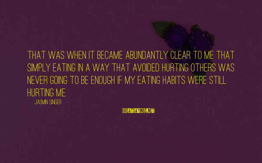 Disordered Eating Sayings By Jasmin Singer: That was when it became abundantly clear to me that simply eating in a way