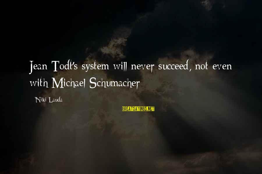 Dissidia 012 Lightning Sayings By Niki Lauda: Jean Todt's system will never succeed, not even with Michael Schumacher