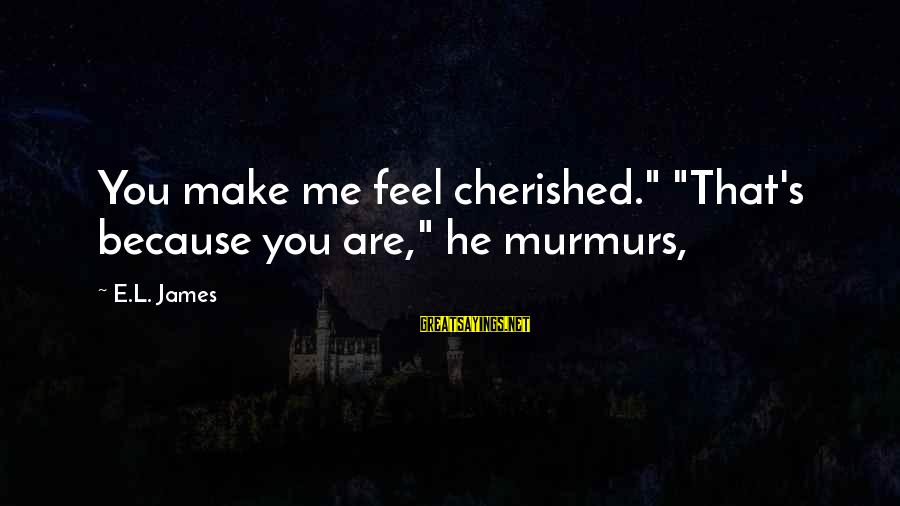 """Divergent Movie Sayings By E.L. James: You make me feel cherished."""" """"That's because you are,"""" he murmurs,"""