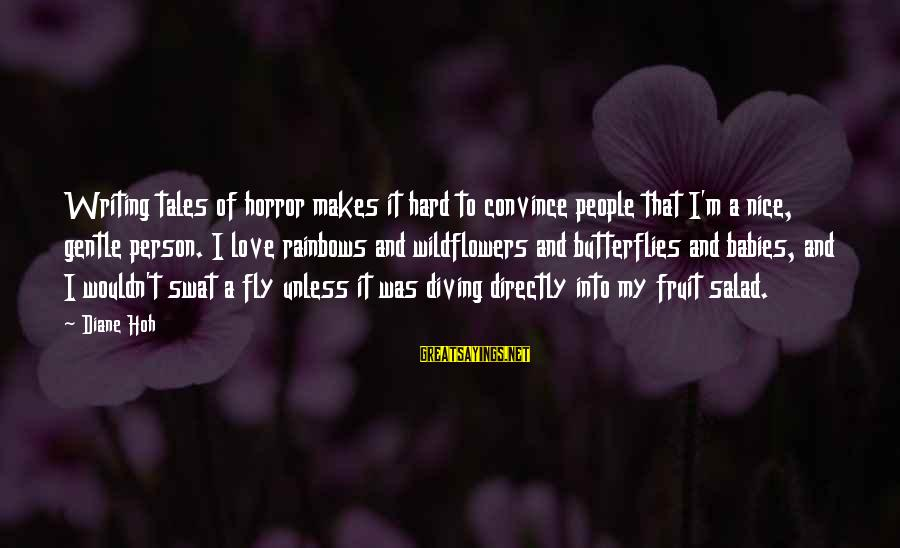 Diving Into Love Sayings By Diane Hoh: Writing tales of horror makes it hard to convince people that I'm a nice, gentle