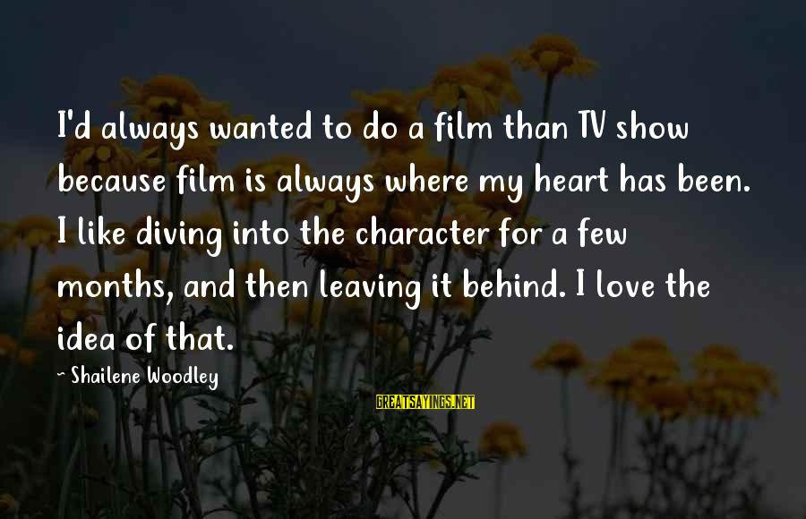 Diving Into Love Sayings By Shailene Woodley: I'd always wanted to do a film than TV show because film is always where