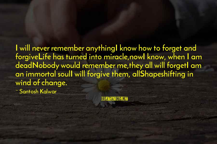 Doctor Who Centurion Sayings By Santosh Kalwar: I will never remember anythingI know how to forget and forgiveLife has turned into miracle,nowI
