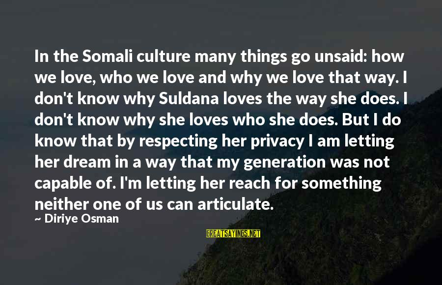 Does She Know I Love Her Sayings By Diriye Osman: In the Somali culture many things go unsaid: how we love, who we love and