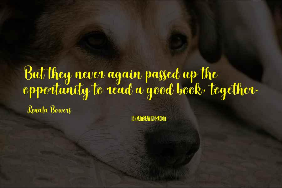 Dogs Love Sayings By Renata Bowers: But they never again passed up the opportunity to read a good book, together.