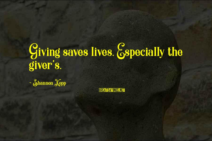 Dogs Love Sayings By Shannon Kopp: Giving saves lives. Especially the giver's.