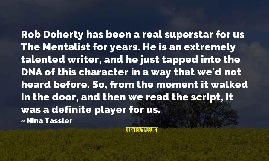 Doherty's Sayings By Nina Tassler: Rob Doherty has been a real superstar for us The Mentalist for years. He is