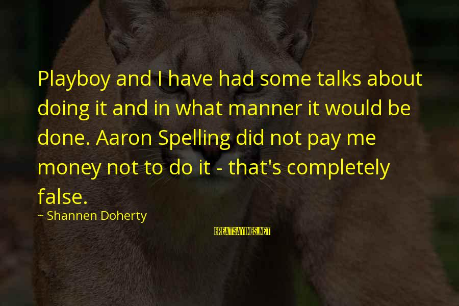 Doherty's Sayings By Shannen Doherty: Playboy and I have had some talks about doing it and in what manner it