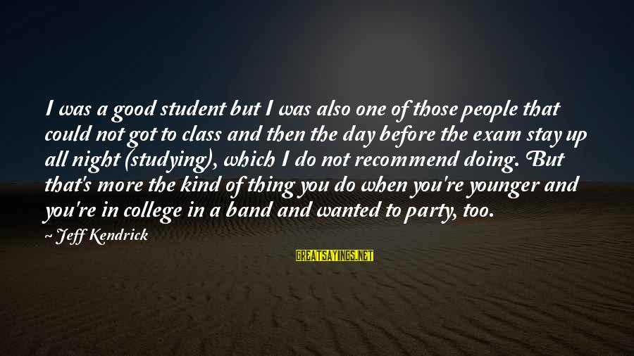 Doing The Good Thing Sayings By Jeff Kendrick: I was a good student but I was also one of those people that could