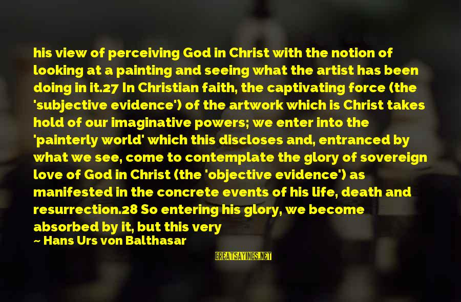Doing What U Love Sayings By Hans Urs Von Balthasar: his view of perceiving God in Christ with the notion of looking at a painting