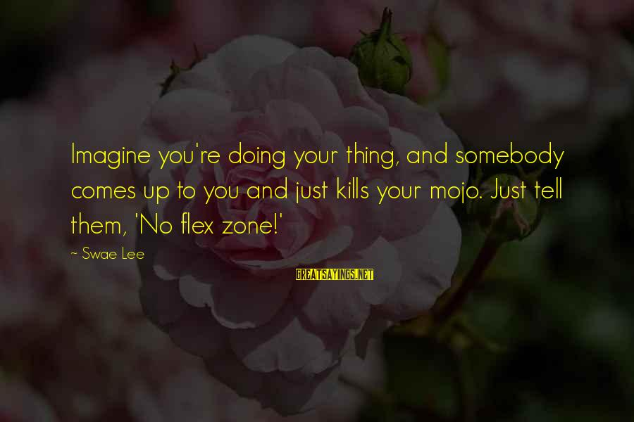 Doing Your Thing Sayings By Swae Lee: Imagine you're doing your thing, and somebody comes up to you and just kills your