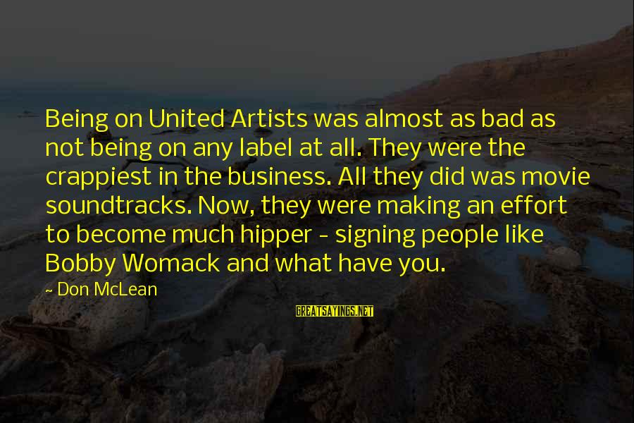 Don Mclean Sayings By Don McLean: Being on United Artists was almost as bad as not being on any label at