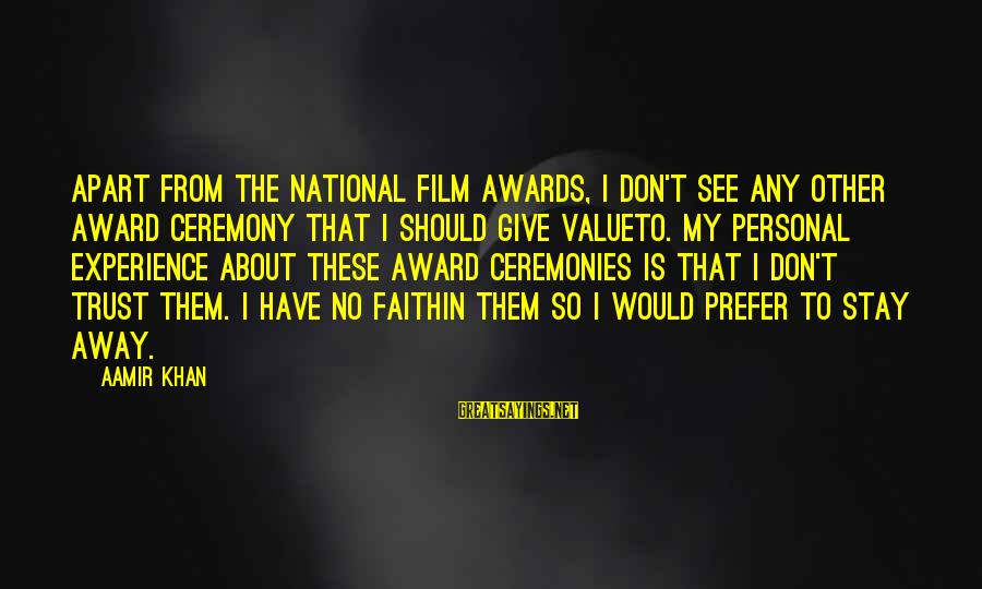 Don Trust Too Much Sayings By Aamir Khan: Apart from the National Film Awards, I don't see any other award ceremony that I