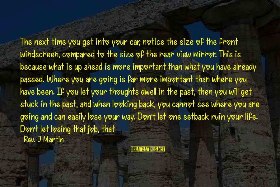 Don't Ruin My Relationship Sayings By Rev. J Martin: The next time you get into your car, notice the size of the front windscreen,