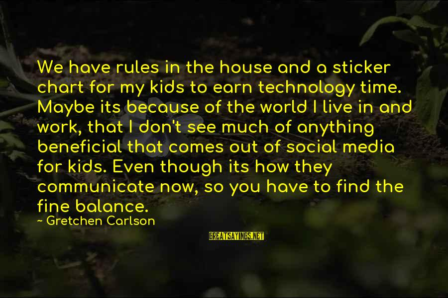 Don't Work To Live Live To Work Sayings By Gretchen Carlson: We have rules in the house and a sticker chart for my kids to earn