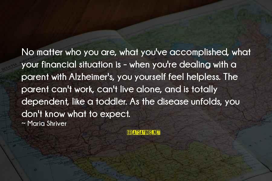 Don't Work To Live Live To Work Sayings By Maria Shriver: No matter who you are, what you've accomplished, what your financial situation is - when