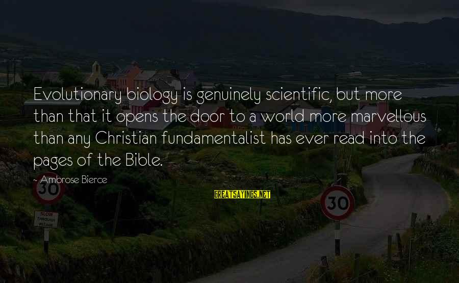 Doors Bible Sayings By Ambrose Bierce: Evolutionary biology is genuinely scientific, but more than that it opens the door to a