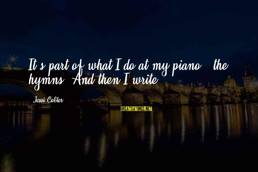 Doors Bible Sayings By Jessi Colter: It's part of what I do at my piano - the hymns. And then I