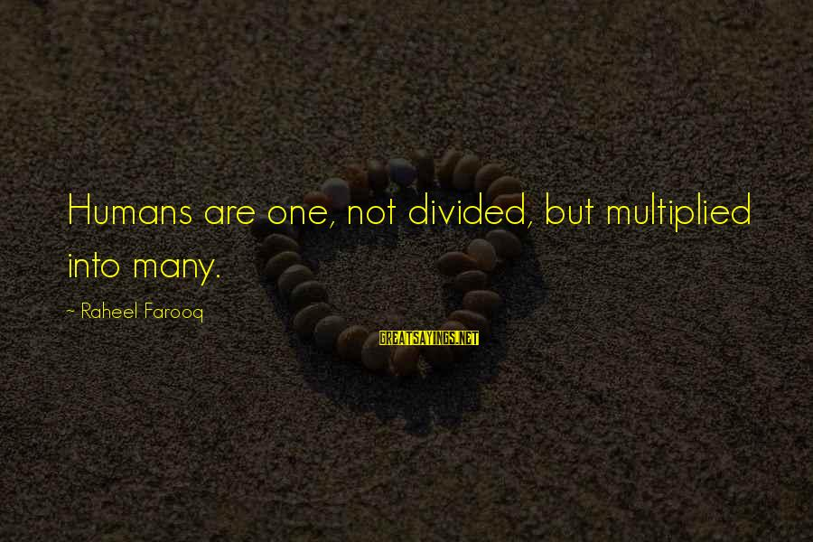 Doors Bible Sayings By Raheel Farooq: Humans are one, not divided, but multiplied into many.