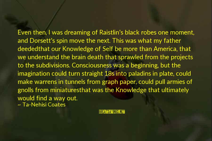 Dorsett Sayings By Ta-Nehisi Coates: Even then, I was dreaming of Raistlin's black robes one moment, and Dorsett's spin move