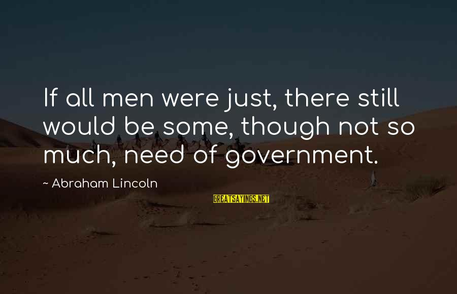 Dos Batch Parameters Sayings By Abraham Lincoln: If all men were just, there still would be some, though not so much, need