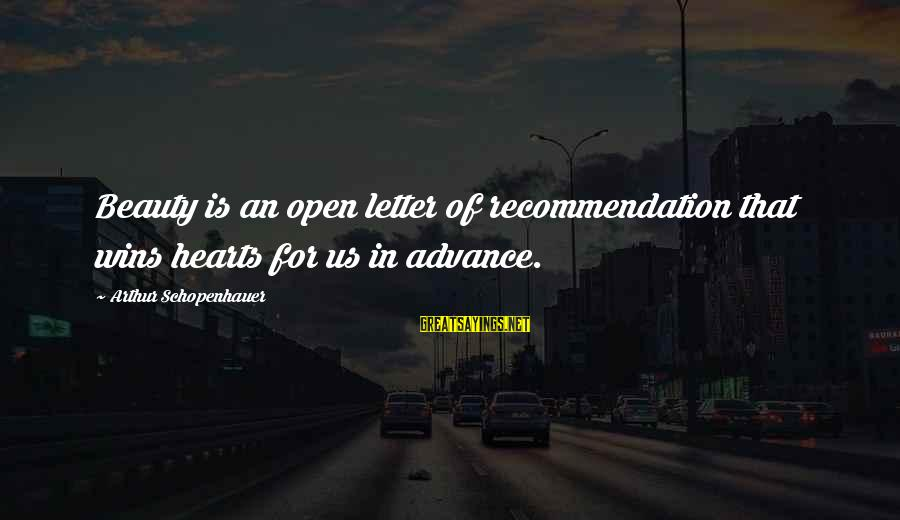 Dossey Sayings By Arthur Schopenhauer: Beauty is an open letter of recommendation that wins hearts for us in advance.