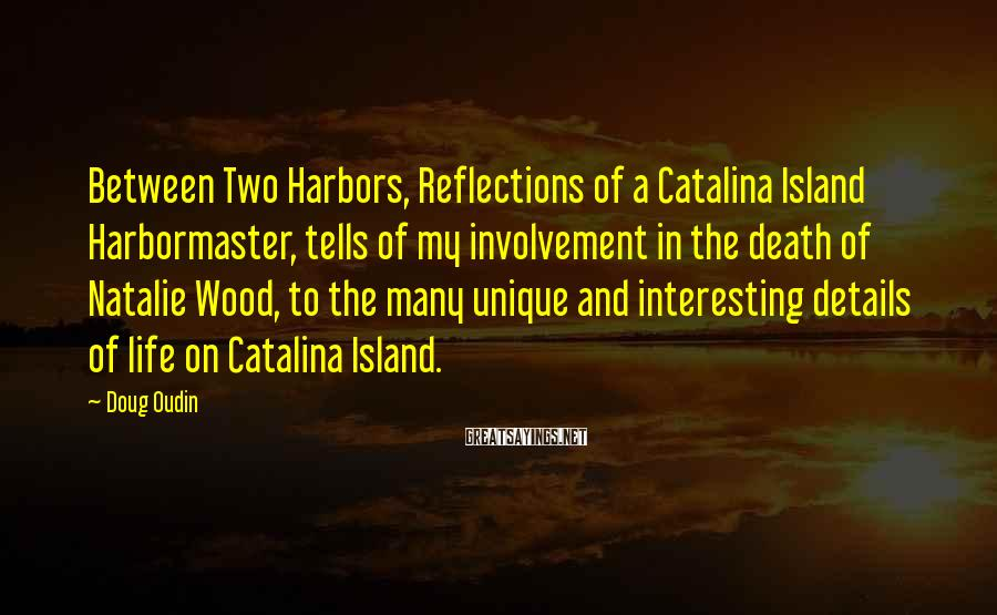 Doug Oudin Sayings: Between Two Harbors, Reflections of a Catalina Island Harbormaster, tells of my involvement in the