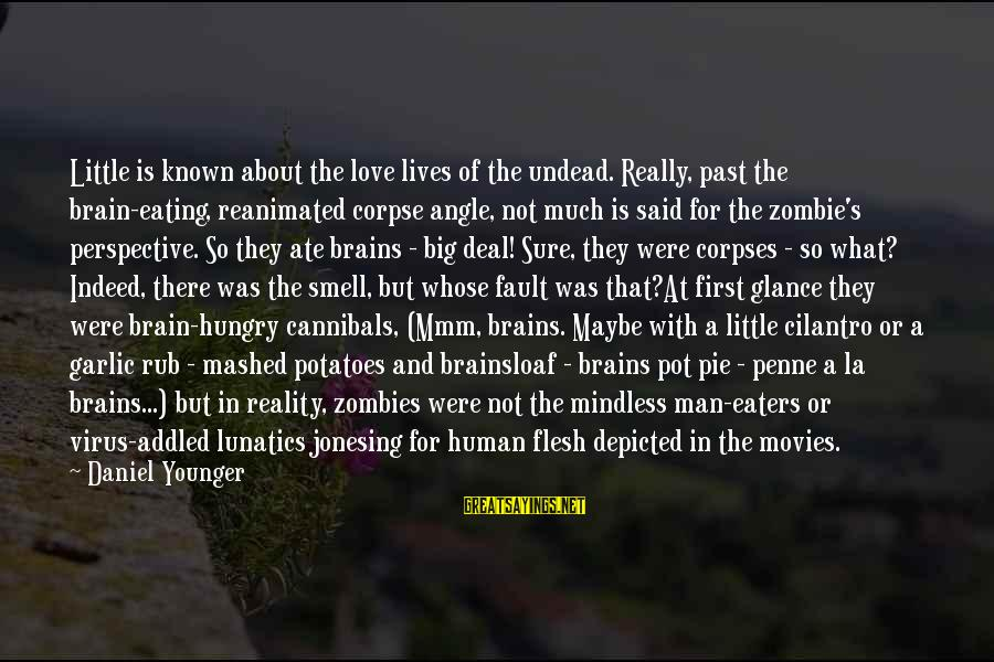 Down And Troubled Sayings By Daniel Younger: Little is known about the love lives of the undead. Really, past the brain-eating, reanimated