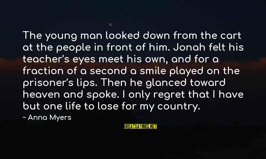 Down For Him Sayings By Anna Myers: The young man looked down from the cart at the people in front of him.