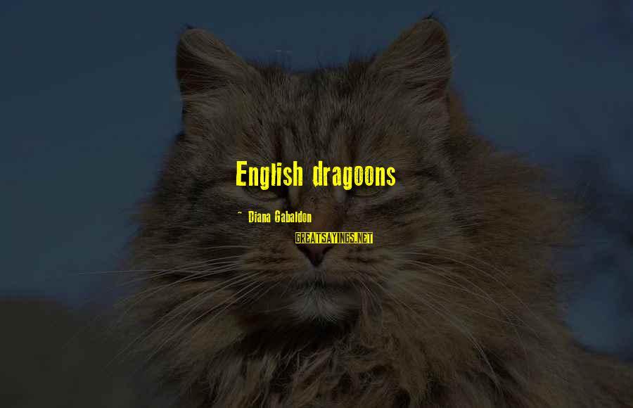 Dragoons Sayings By Diana Gabaldon: English dragoons