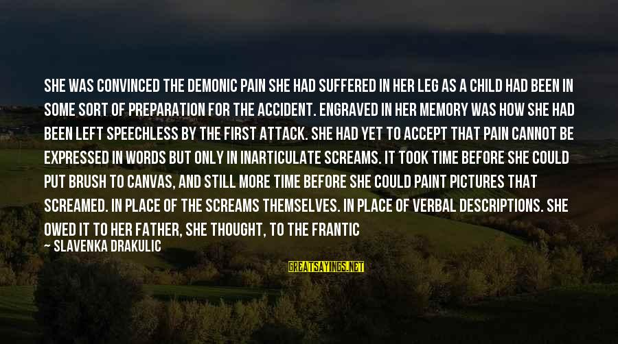 Drakulic Sayings By Slavenka Drakulic: She was convinced the demonic pain she had suffered in her leg as a child