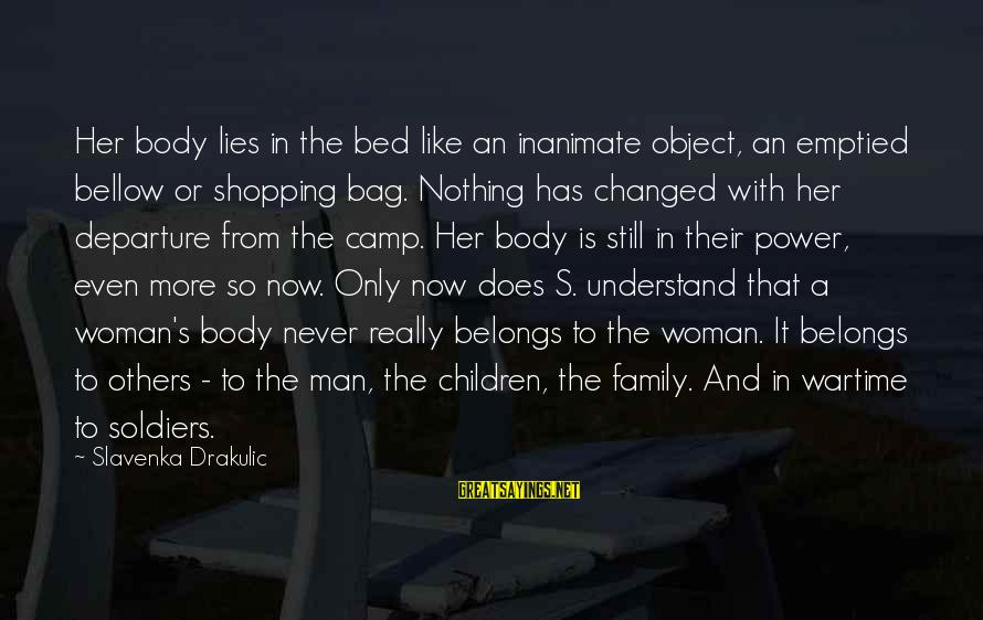 Drakulic Sayings By Slavenka Drakulic: Her body lies in the bed like an inanimate object, an emptied bellow or shopping