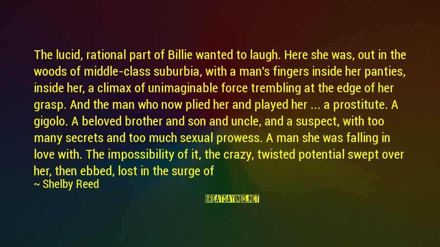 Drawn Love Sayings By Shelby Reed: The lucid, rational part of Billie wanted to laugh. Here she was, out in the