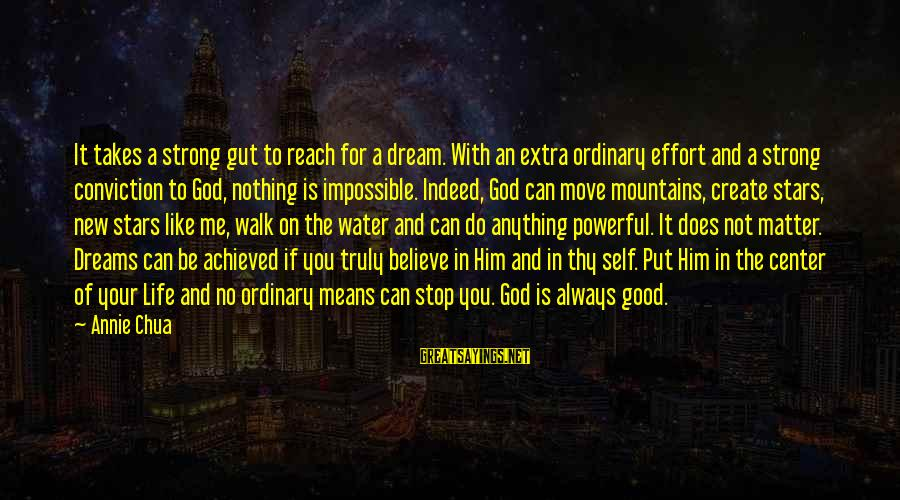 Dream Quotes And Sayings By Annie Chua: It takes a strong gut to reach for a dream. With an extra ordinary effort