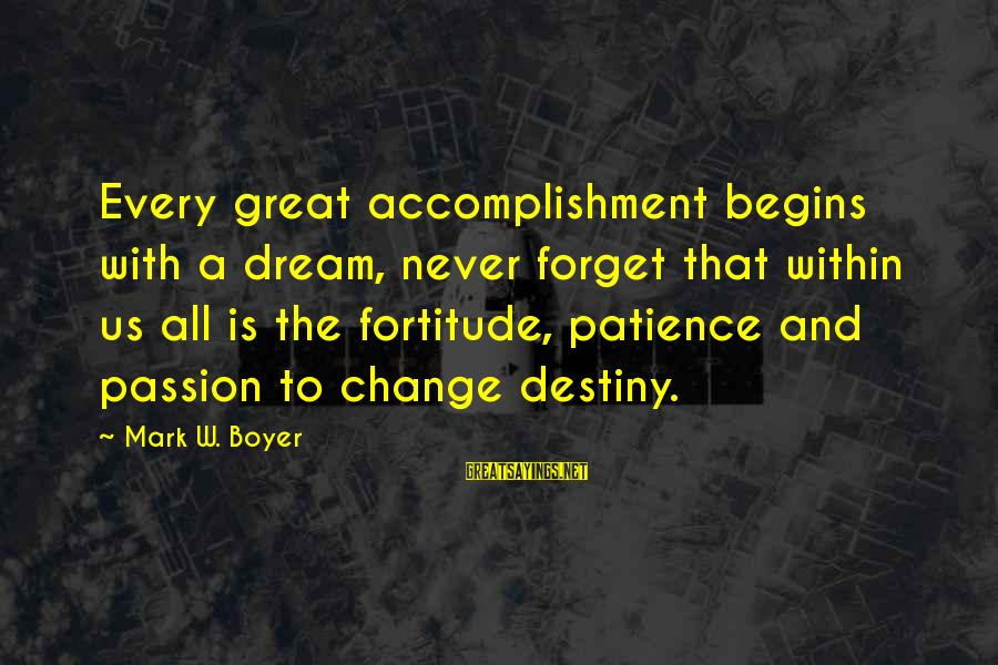 Dream Quotes And Sayings By Mark W. Boyer: Every great accomplishment begins with a dream, never forget that within us all is the