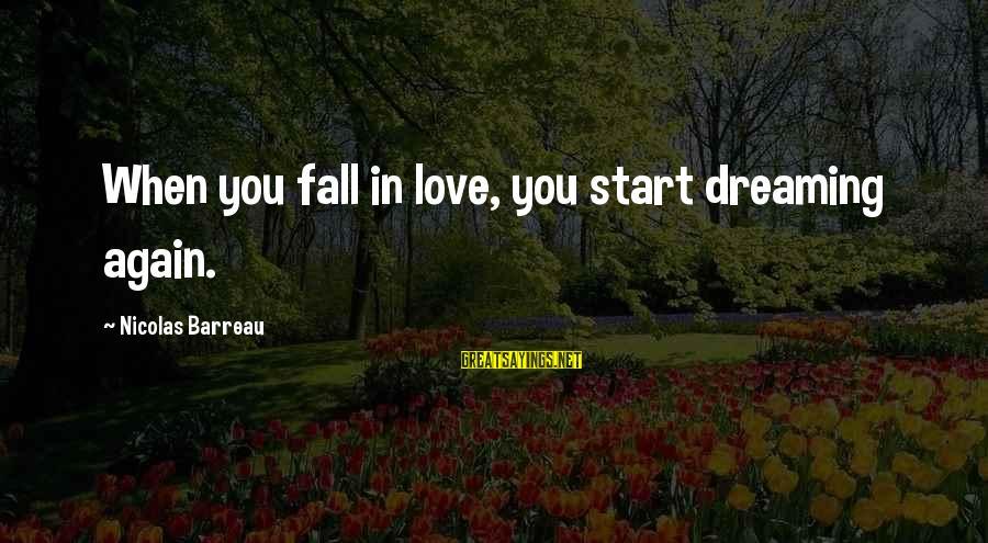 Dreaming Of You Again Sayings By Nicolas Barreau: When you fall in love, you start dreaming again.