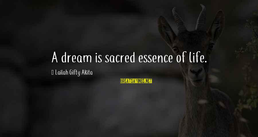 Dreams Visions Sayings By Lailah Gifty Akita: A dream is sacred essence of life.