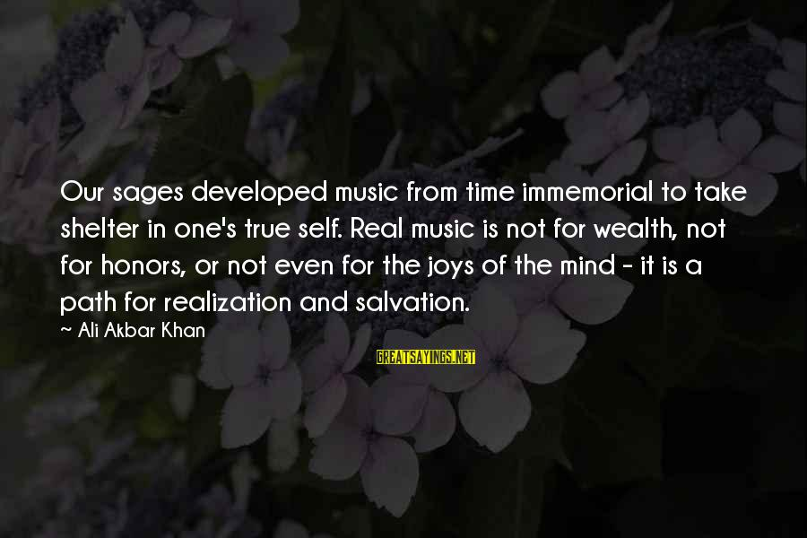 Dred Scott V Sandford Sayings By Ali Akbar Khan: Our sages developed music from time immemorial to take shelter in one's true self. Real