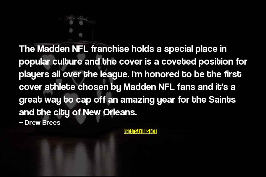 Drew Brees Sayings By Drew Brees: The Madden NFL franchise holds a special place in popular culture and the cover is