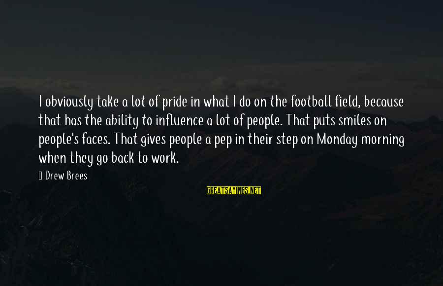 Drew Brees Sayings By Drew Brees: I obviously take a lot of pride in what I do on the football field,