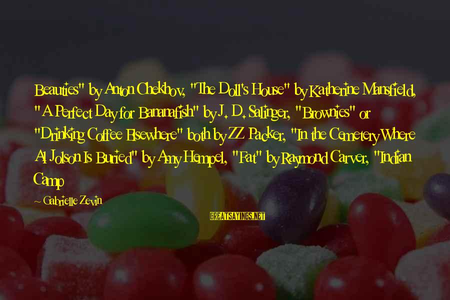 """Drinking Coffee Sayings By Gabrielle Zevin: Beauties"""" by Anton Chekhov, """"The Doll's House"""" by Katherine Mansfield, """"A Perfect Day for Bananafish"""""""