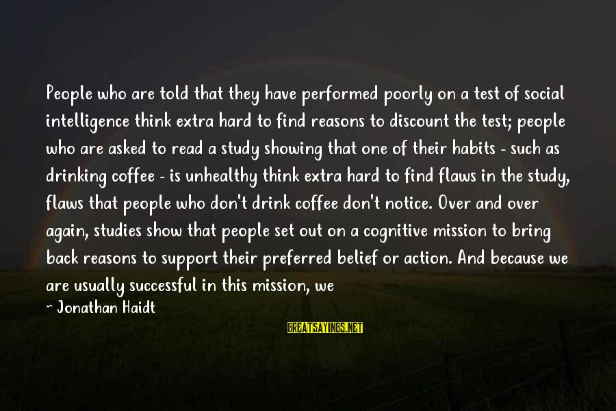 Drinking Coffee Sayings By Jonathan Haidt: People who are told that they have performed poorly on a test of social intelligence