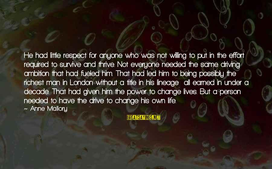 Driving Change Sayings By Anne Mallory: He had little respect for anyone who was not willing to put in the effort