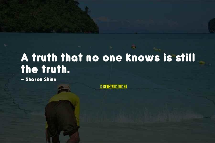Drummers Inspirational Sayings By Sharon Shinn: A truth that no one knows is still the truth.