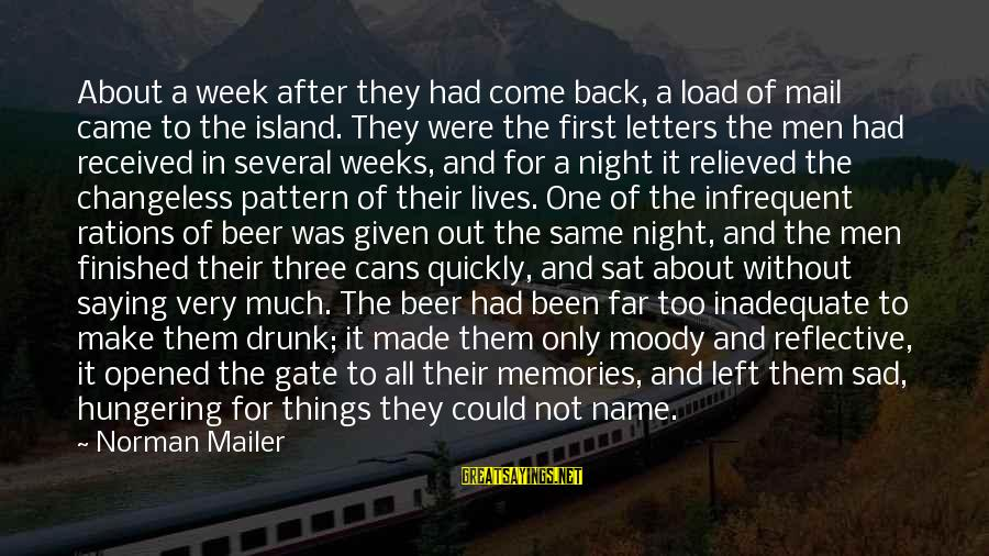 Drunk All Night Sayings By Norman Mailer: About a week after they had come back, a load of mail came to the