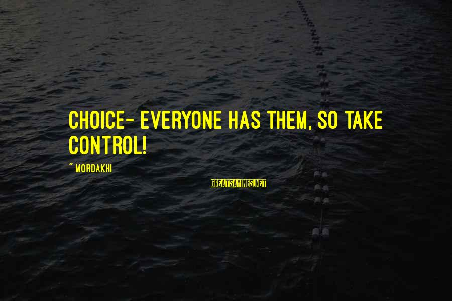 Duchess Of Malfi Corruption Sayings By Mordakhi: Choice- Everyone has them, so take control!