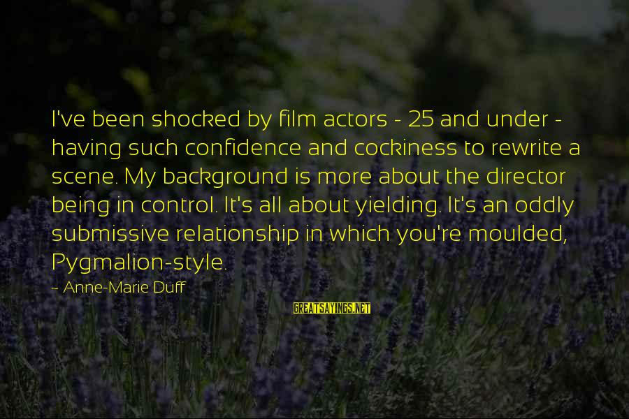 Duff's Sayings By Anne-Marie Duff: I've been shocked by film actors - 25 and under - having such confidence and
