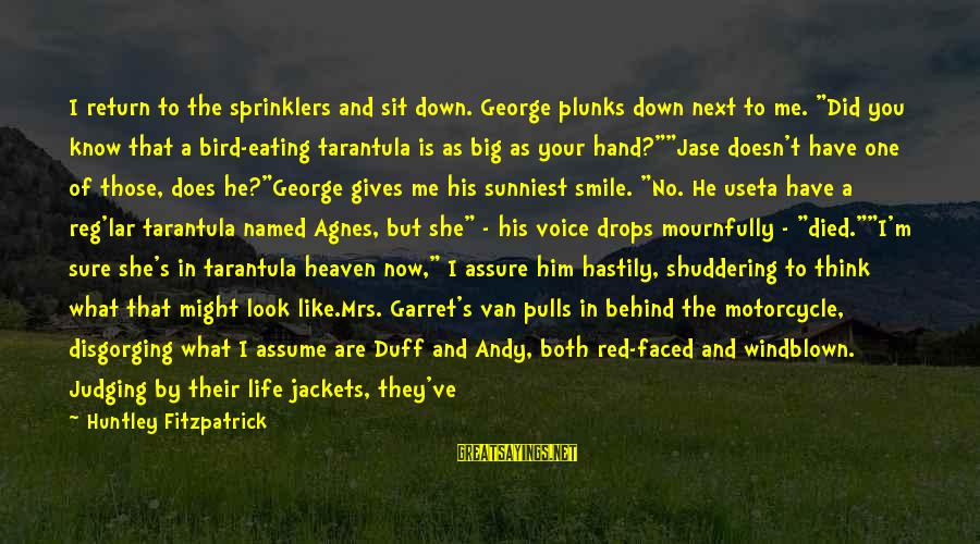 """Duff's Sayings By Huntley Fitzpatrick: I return to the sprinklers and sit down. George plunks down next to me. """"Did"""